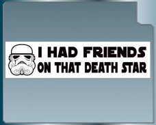 I-Had-Friends-on-that-Deathstar-Funny-Bumper-Sticker-Star-Wars-Stormtroopers-0